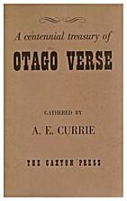 A centennial treasury of Otago verse by A.…