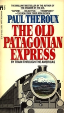 The Old Patagonian Express: By Train Through…