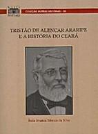 Tristão de Alencar Araripe e a História do…