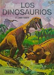 Los dinosaurios: Un libro mágico por L.…