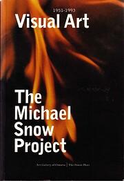 Visual Art: The Michael Snow Project :…