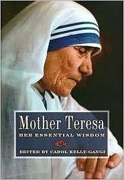 Mother Teresa: Her Essential Wisdom de Carol…