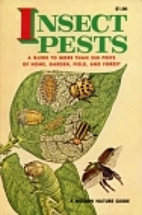 Insect Pests: A Guide to Pests of Houses,…