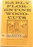 Early Florentine Woodcuts by Paul Kristeller