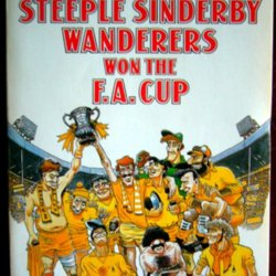 how steeple sinderby wanderers won the f a cup penguin modern classics