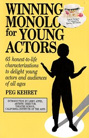 Winning Monologs for Young Actors: 65…