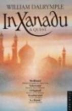 In Xanadu: A Quest by William Dalrymple