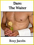 The Waiter (an erotic short story) (Dare) by…