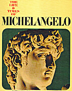 The Life and Times of Michelangelo by Maria…