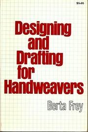 Designing and Drafting for Handweavers:…