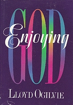 Enjoying God by Lloyd J. Ogilvie