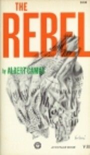 The rebel : an essay on man in revolt de…