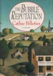 The Bubble Reputation av Cathie Pelletier