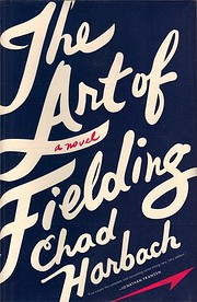 TheArt of Fielding by Harbach, Chad ( Author…