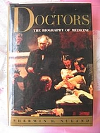 Doctors: The Biography of Medicine by…