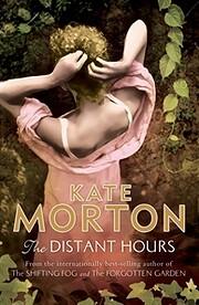 The Distant Hours: A Novel – tekijä: Kate…