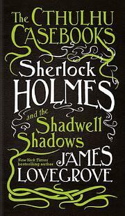 Sherlock Holmes and the Shadwell shadows –…