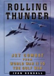 Rolling thunder : jet combat from World War…