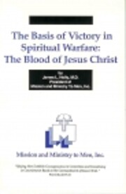 The Basis of Victory in Spiritual Warfare:…