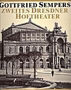 Gottfried Sempers zweites Dresdner…