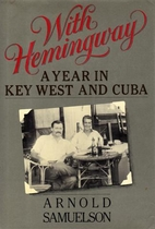 With Hemingway: A Year in Key West and Cuba…
