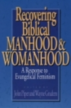 Recovering Biblical Manhood and Womanhood: A…