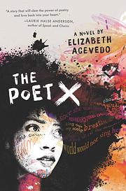 The Poet X – tekijä: Elizabeth Acevedo