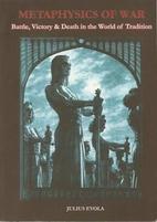 Metaphysics of War by Julius Evola