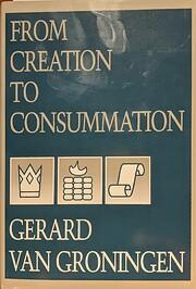 From Creation to Consummation av Gerard van…