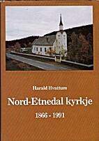 Nord-Etnedal kyrkje 1866-1991 by Harald…