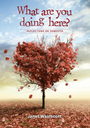 What are you doing here? Reflections On Dementia - Janet Wainscott