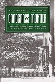Crabgrass frontier : the suburbanization of…