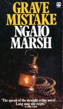 Grave Mistake by Ngaio Marsh