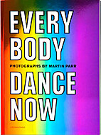 Everybody Dance Now: Photographs by Martin…