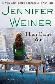 Then Came You: A Novel por Jennifer Weiner