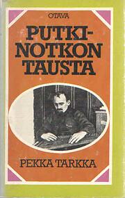 Putkinotkon tausta – tekijä: Pekka Tarkka