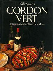 Colin Spencer's Cordon Vert: 52 Vegetarian…