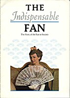 The Indispensable fan by Louise Wheatley