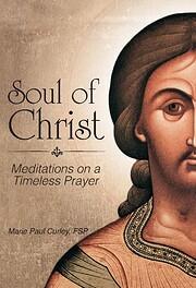 Soul of Christ: Meditations on a Timeless…