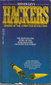 Hackers: Heroes of the Computer Revolution…