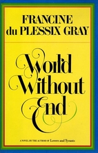 World Without End by Francine du Plessix…