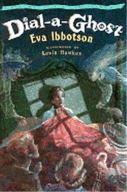 Dial - A - Ghost – tekijä: Eva Ibbotson