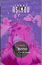 El Dedo del mono y otros cuentos by Isaac…