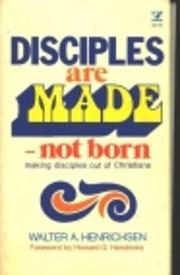 Disciples are made-not born av Walter A.…