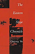 Eastern Slope Chronicle by Ouyang Yu