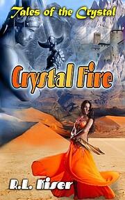Crystal Fire – tekijä: R.L. Kiser