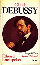 Claude Debussy by Edward Lockspeiser