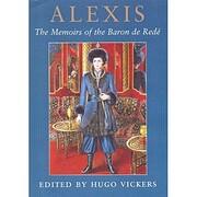 ALEXIS. The Memoirs of the Baron de Redé…