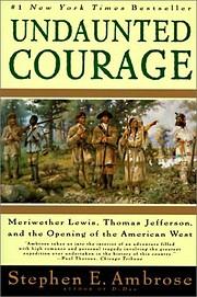 Undaunted Courage: Meriwether Lewis, Thomas…