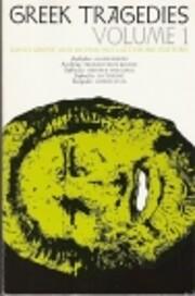 Greek Tragedies, Vol. I (Agamemnon,…